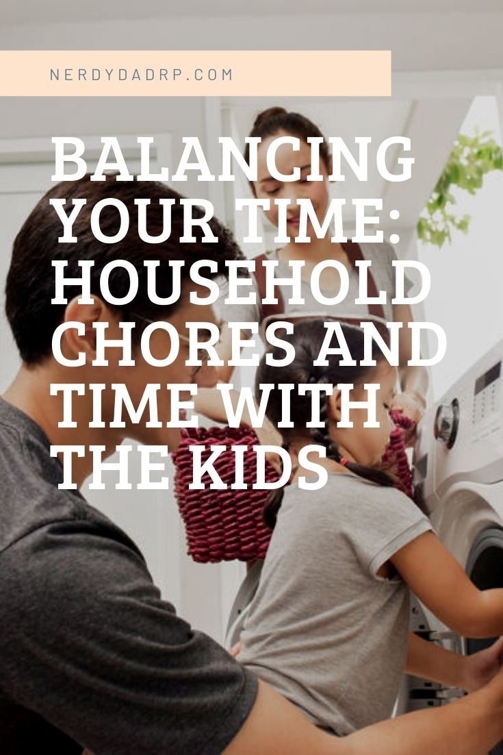 Balancing Your Time Household Chores and Time with the Kids