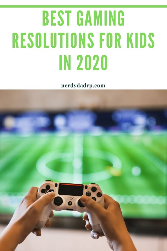 Best Gaming Resolutions for Kids in 2020