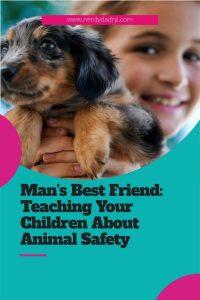 Man's Best Friend: Teaching Your Children About Animal Safety