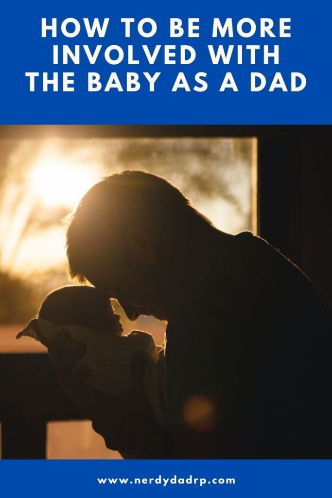 How to Be More Involved With the Baby as a Dad