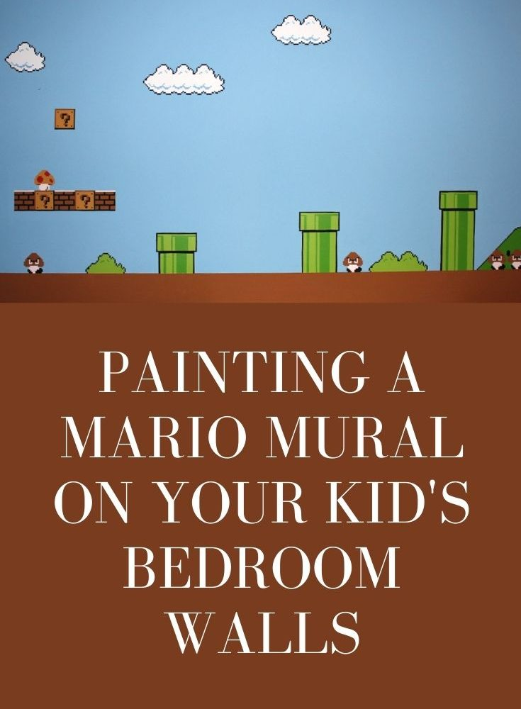 Painting a Mario Mural on your Kid's Bedroom Walls